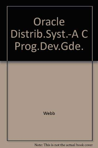 Oracle Distributed Systems: A C Programmer's Development: Webb, Kenneth, Lafreniere,