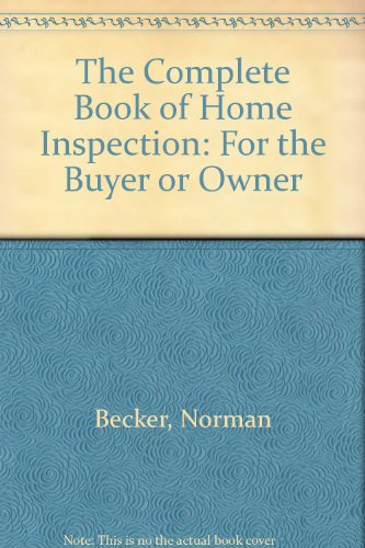 9780830637867: Title: The complete book of home inspection For the buyer