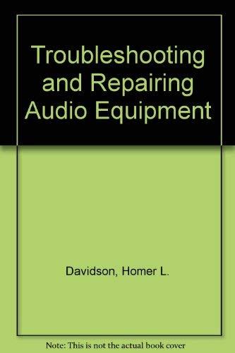 9780830638079: Troubleshooting and Repairing Audio Equipment