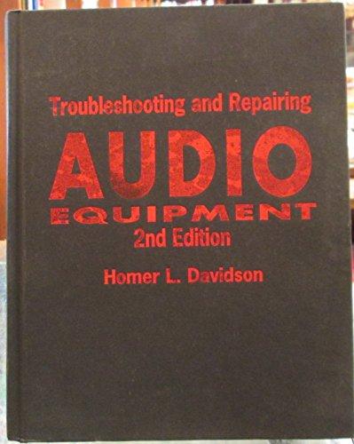 9780830638086: Troubleshooting and Repairing Audio Equipment