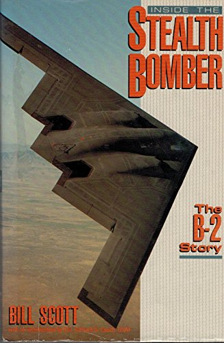 Inside the Stealth Bomber: The B-2 Story: Scott, Bill
