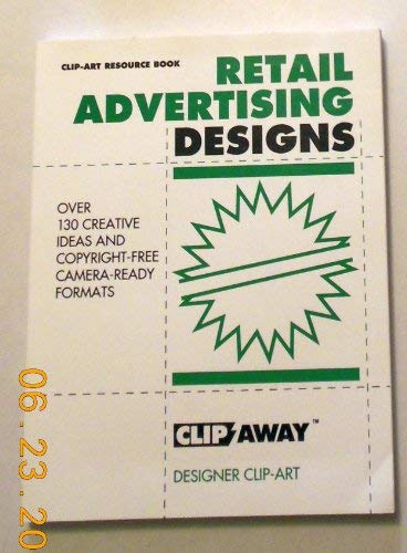 Retail Advertising Designs (Clip-art resource book): Clip Away
