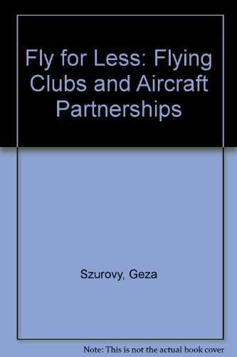 9780830638505: Fly for Less: Flying Clubs and Aircraft Partnerships
