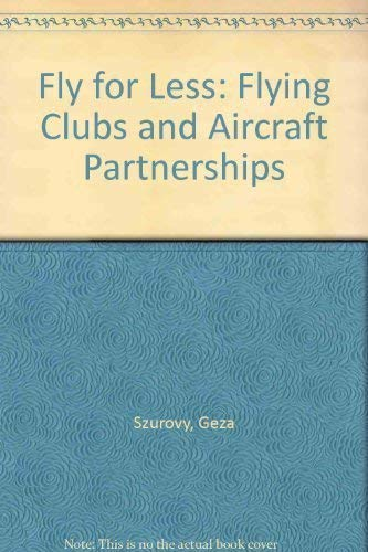 9780830638512: Fly for Less: Flying Clubs and Aircraft Partnerships
