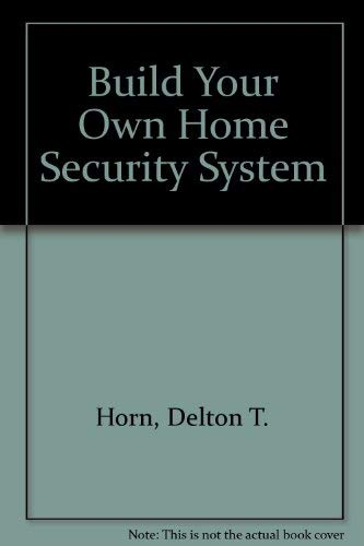 9780830638710: Build Your Own Home Security System