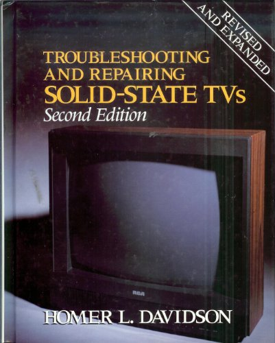 9780830638949: Troubleshooting and Repairing Solid State TVs, Second Edition