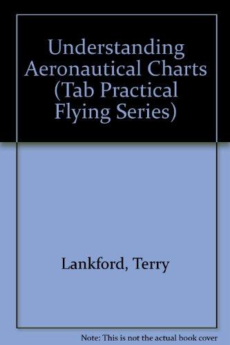 9780830639113: Understanding Aeronautical Charts (Tab Practical Flying Series)