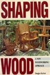9780830639366: Shaping Wood: A New Woodworking Approach