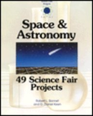 Space and Astronomy: 49 Science Fair Projects: Bonnet, Robert L.