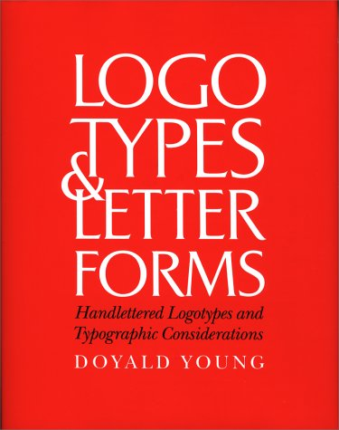 9780830639564: Logotypes & Letterforms: Handlettered Logotypes and Typographic Considerations