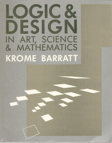 Logic and design: In art, science & mathematics