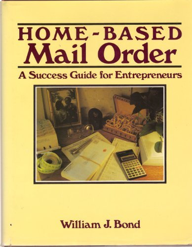 9780830640454: Home-Based Mail Order: A Success Guide for Entrepreneurs
