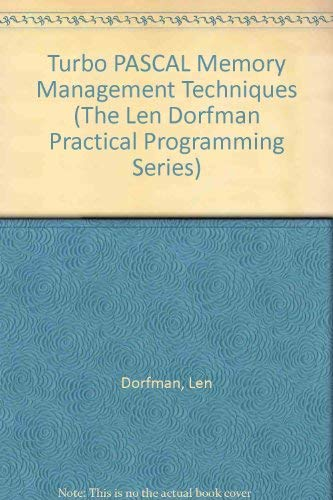 9780830640591: Turbo PASCAL Memory Management Techniques (The Len Dorfman Practical Programming Series)