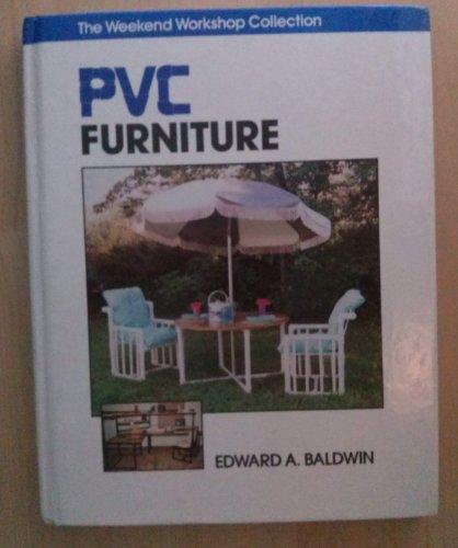 Pvc Furniture (Weekend Workshop Collection): Baldwin, Edward A.