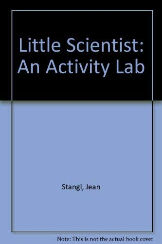 The Little Scientist: An Activity Lab (0830641025) by Stangl, Jean