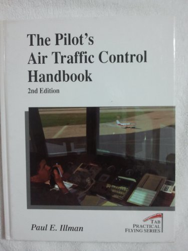 9780830641376: The Pilot's Air Traffic Control Handbook (Practical Flying Series)