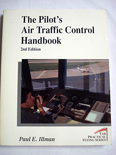 9780830641383: The Pilot's Air Traffic Control Handbook (Practical Flying Series)
