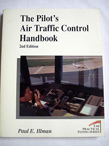 9780830641383: The Pilot's Air Traffic Control Handbook (Practical Flying)