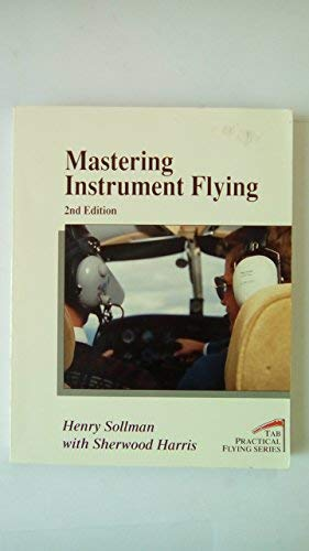 9780830642564: Mastering Instrument Flying (Practical Flying)