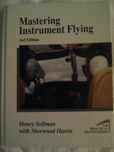 9780830642571: Mastering Instrument Flying (Tab Practical Flying), 2/e