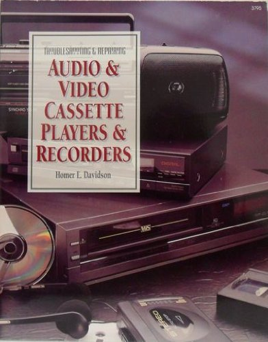 Troubleshooting & Repairing Audio & Video Cassette Players & Recorders 9780830642588 An all-in-one, illustrated guide for consumers and hobbyists--covering everything from microcassettes, portables, and stereo/auto casset