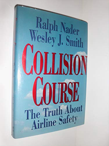 Collision Course: The Truth About Airline Safety: Nader, Ralph; Smith, Wesley J.
