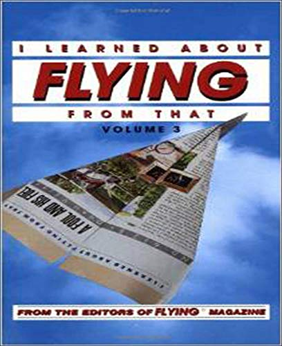 9780830642809: I Learned About Flying From That, Vol. 3