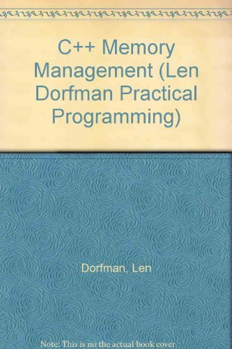 9780830642885: C++ Memory Management (Len Dorfman Practical Programming)