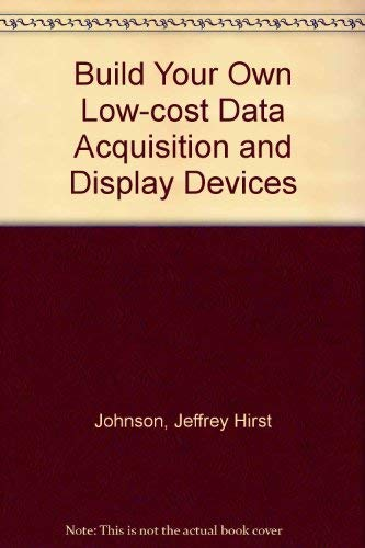 9780830643493: Build Your Own Low-Cost Data Acquisition and Display Devices