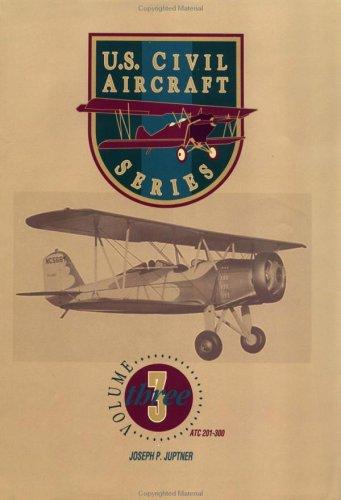 U. S. Civil Aircraft Series Vol. 3: Joseph P. Juptner