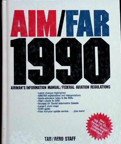 Aim/Far 1990: Airman's Information Manual/Federal Aviation Regulations: n/a