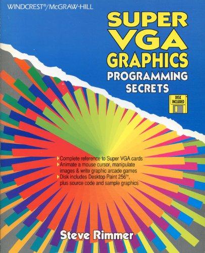Super Vga Graphics: Programming Secrets/Book and Disk: Rimmer, Steve