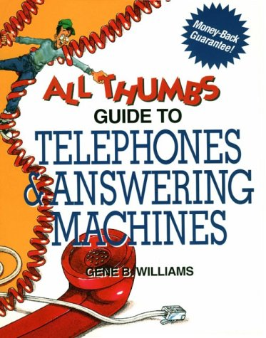 9780830644353: Telephones and Answering Machines (All Thumbs Guide)