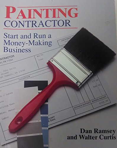 9780830644667: Painting Contractor: Start and Run a Money-Making Business (Independent Trade)