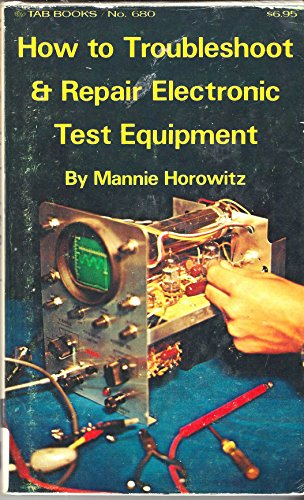 9780830646807: How to troubleshoot & repair electronic test equipment