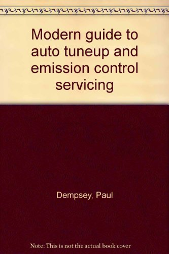 Modern Guide to Auto Tuneup and Emission Control Servicing: Dempsey, Paul