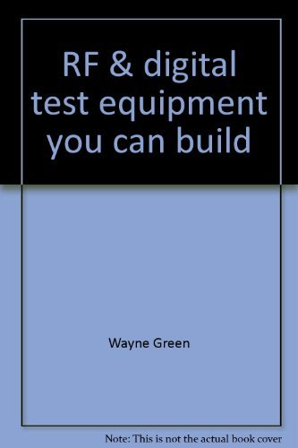 RF & digital test equipment you can build (0830647295) by Green, Wayne