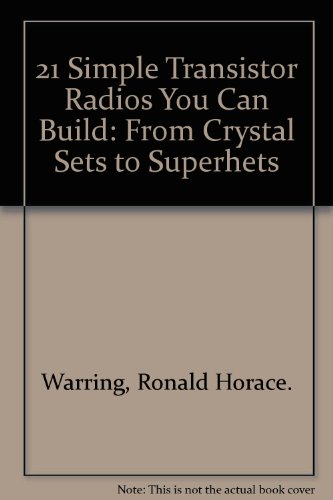9780830647903: 21 Simple Transistor Radios You Can Build: From Crystal Sets to Superhets