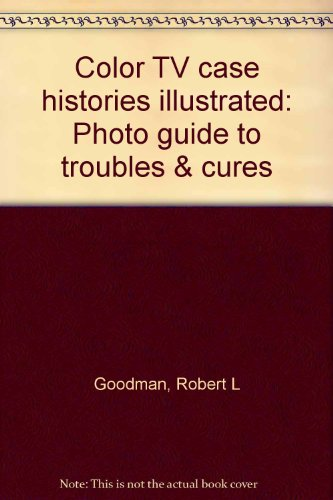 9780830657469: Color TV case histories illustrated: Photo guide to troubles & cures