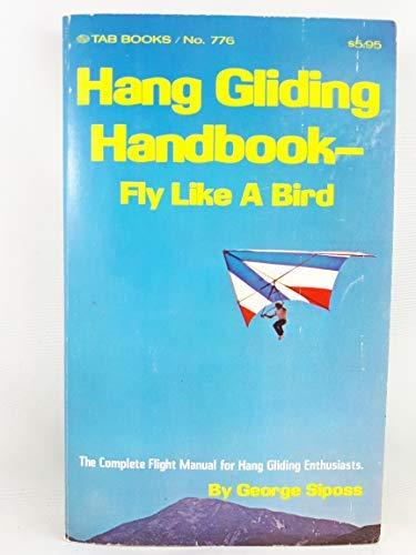 9780830657766: Hang gliding handbook: Fly like a bird