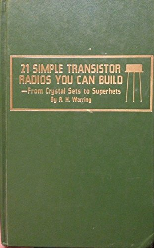 9780830657902: 21 simple transistor radios you can build: From crystal sets to superhets