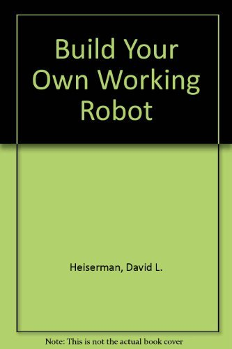 9780830658411: Build Your Own Working Robot