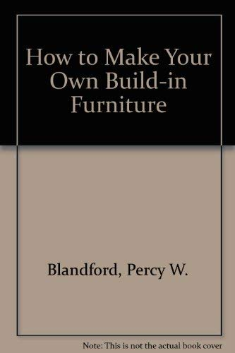 9780830659104: How to Make Your Own Built-In Furniture (Tab Books, #910)