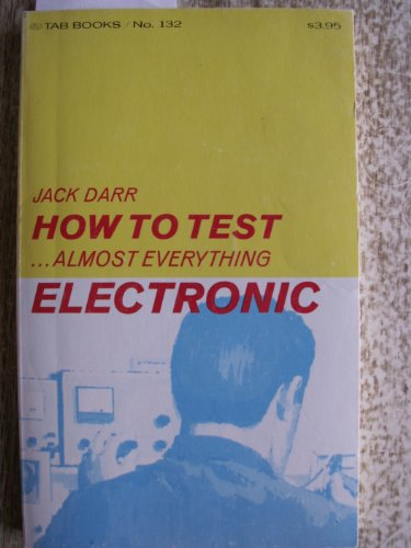 9780830661329: How to Test Almost Everything Electronic