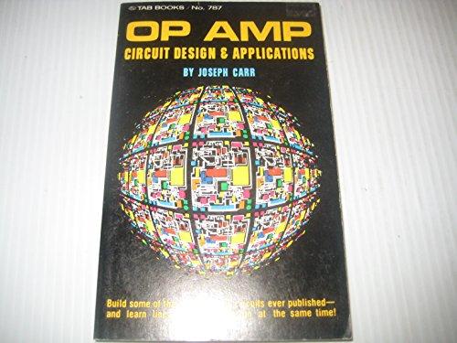Op-amp circuit design & applications: Joseph J Carr