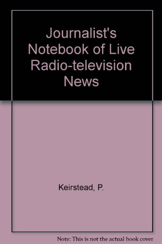Journalists Notebook of Live Radio TV News: Phillip Keirstead
