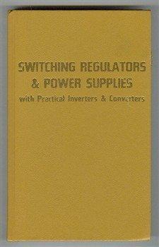 Switching regulators & power supplies, with practical inverters & converters: Gottlieb, ...