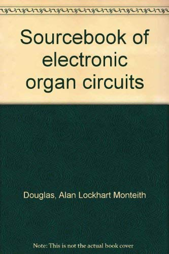 9780830668434: Sourcebook of electronic organ circuits