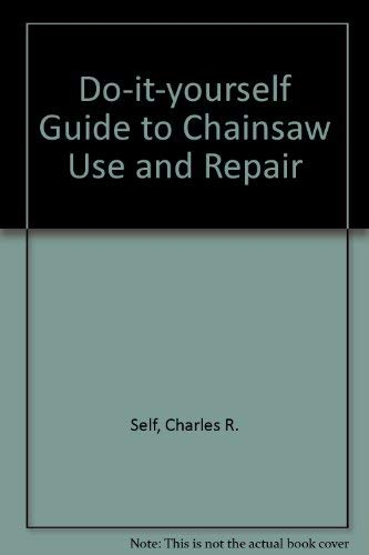 9780830668922: Do-It Yourselfer's Guide to Chainsaw Use and Repair