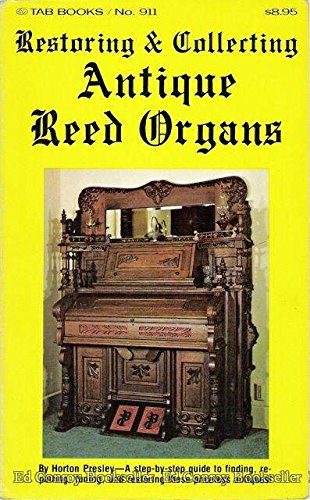 9780830669110: Restoring and Collecting Antique Reed Organs
